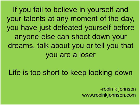 If you fail to believe in yourself
