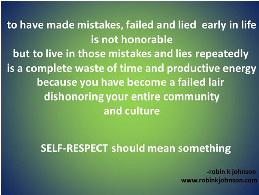to have made mistakes, failed and lied early in life is not honorable